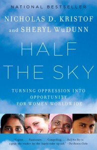 """Half the Sky"" by New York Times writer Nicholas Kristof and his wife, Sheryl WuDunn, chronicles the stories of women who challenged the status quo."