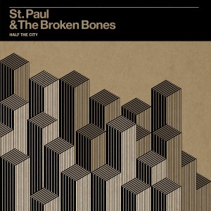 "St. Paul & the Broken Bones ""Half The City"" Thirty Tigers"
